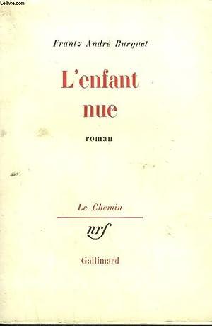 L'ENFANT NUE.: BURGUET FRANTZ ANDRE.
