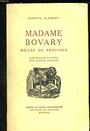 Madame Bovary. Moeurs de rovince: FLAUBERT Gustave