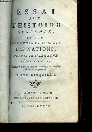 Essai sur l'histoire générale, et sur les moeurs et l'esprit des nations ...