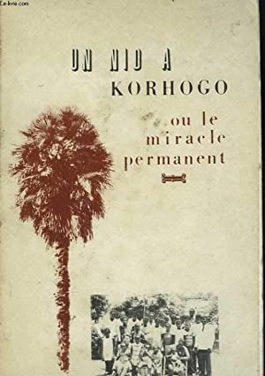 Un nid à Korhogo ou le miracle permanent: VASSON Marie-Madeleine