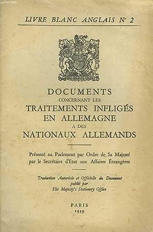 Libre blanc anglais n° 2 : Documents concernant les traitements infligés en Allemagne &...