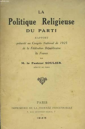 La politique religieuse du parti: Pasteur SOULIER