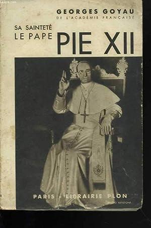 Sa Sainteté le Pape Pie XII: GOYAU Georges