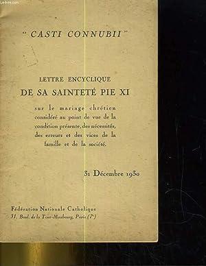 """CASTI CONNUBII"""" LETTRE ENCYCLIQUE DE SA SAINTETE PIE XI SU LE MARIAGE CHRETIEN CONSIDERE AU ..."""
