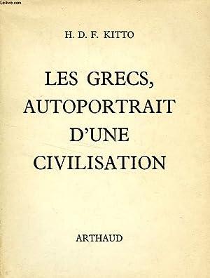 LES GRECS, AUTOPORTRAIT D'UNE CIVILISATION: KITTO H. D.