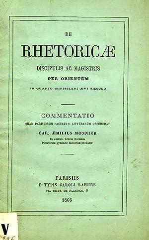 DE RHETORICAE DISCIPULIS AC MAGISTRIS PER ORIENTEM IN QUARTO CHRISTIANI AEVI SAECULO: MONNIER CAR. ...