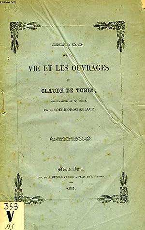ESSAI SUR LA VIE ET LES OUVRAGES DE CLAUDE DE TURIN, REFORMATEUR AU IXe SIECLE (THESE): ...