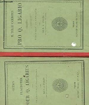 PRO Q. LIGARIO - PLAIDOYER POUR Q. LIGARIUS TRADUCTION FRANCAISE (EN DEUX OUVRAGES): M. TULLII ...