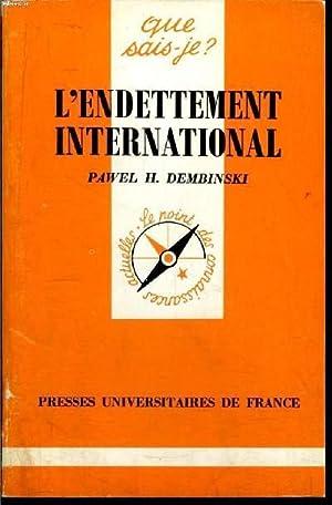 Que sais-je? N° 2501L'endettement internationale: Dembinski Pawel H.