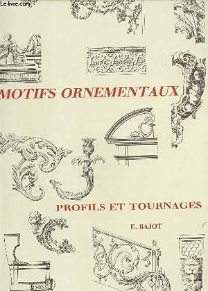 Motifs ornementaux. profils et tournages: Bajot E.