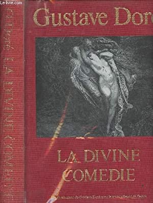 La divine comédie - Illustrée par Gustave: Alighieri Dante