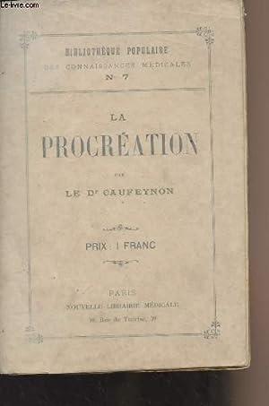 La procréation - Fécondation, gestation, accouchement, anomalies,: Dr Caufeynon