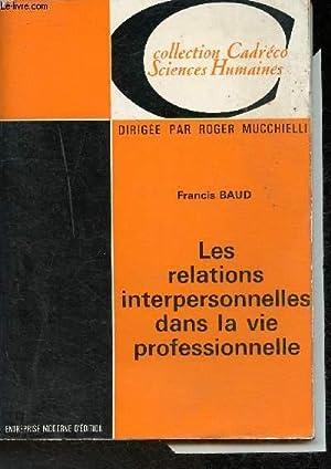 Les relations interpersonnelles dans la vie professionnelle: Baud Francis