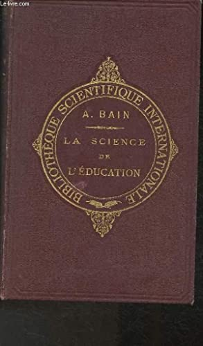 La science de l'éducation: Bain Alex