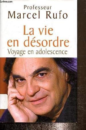 Professeur Marcel Rufo Vie Desordre Voyage Adolescence Abebooks