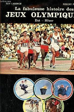 La fabuleuse histoire des jeux olympiques été: Lagorce Guy- Parienté