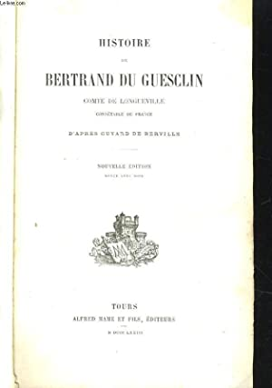 HISTOIRE DE BERTRAND DU GUESCLIN, COMTE DE LONGUEVILLE: GUYARD DE BERVILLE