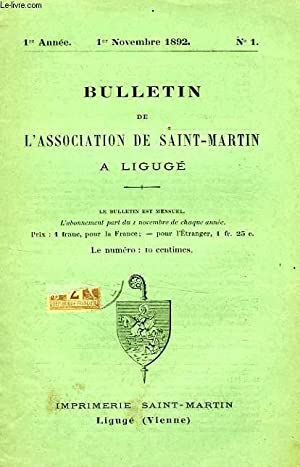 BULLETIN DE L'ASSOCIATION DE SAINT-MARTIN A LIGUGE, 1re ANNEE, N° 1, 1er NOV. 1892: ...