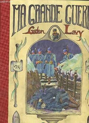 MA GRANDE GUERRE 1914-1918: GASTON LAVY