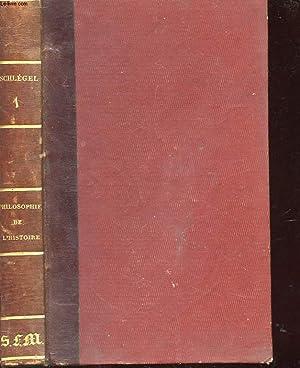 PHILOSOPHIE DE L'HISTOIRE PROFESSEE EN DIX-HUIT LECONS PUBLIQUE A VIENNE - 2 TOMES: FREDERIC ...
