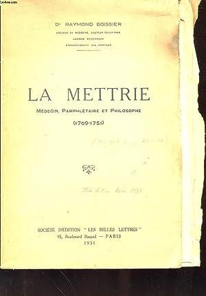 LA METTRIE - MEDECIN, PAMPHLETAIRE ET PHILOSOPHIE (1709-1751): RAYMOND BOISSIER
