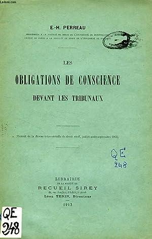 LES OBLIGATIONS DE CONSCIENCE DEVANT LES TRIBUNAUX: PERREAU E.-H.