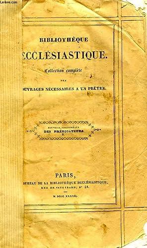 NOUVELLE BIBLIOTHEQUE DES PREDICATEURS, OU DICTIONNAIRE APOSTOLIQUE A L'USAGE DE CEUX QUI SE ...