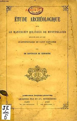 ETUDE ARCHEOLOGIQUE SUR LE MANUSCRIT BILINGUE DE MONTPELLIER, DESIGNE SOUS LE NOM D'...
