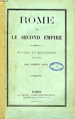 ROME ET LE SECOND EMPIRE, ETUDES ET SOUVENIRS (1848-1858): COSTE CLEMENT