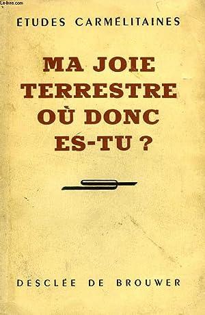 MA JOIE TERRESTRE OU DONC ES-TU ?: COLLECTIF