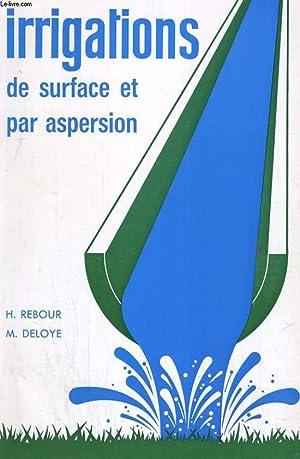 METHODES MODERNES DES IRRIGATIONS DE SURFACE ET: H. REBOUR /