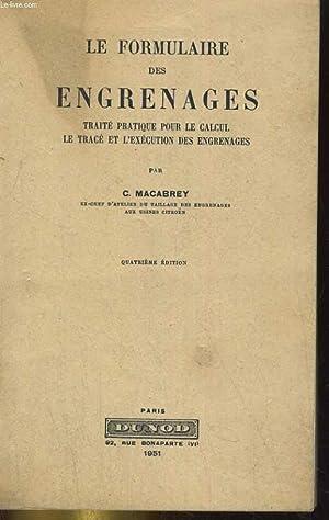 LE FORMULAIRE DES ENGREGNAGES. TRAITE PRATIQUE POUR: C. MACABREY