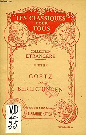 GOETZ DE BERLINCHINGEN A LA MAIN DE: GOETHE, Par Th.