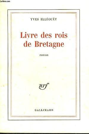 LIVRE DES ROIS DE BRETAGNE.: ELLEOUET YVES.