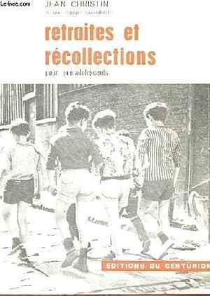 RETRAITES ET RECOLLECTIONS POUR PRE-ADOLESCENTS: JEAN CHRISTIN