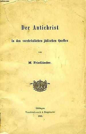 DER ANTICHRIST IN DEN VORCHRISTLICHEN JUDISCHEN QUELLEN: FRIEDLANDER M.