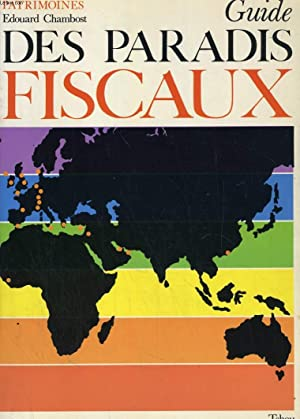 GUIDE DES PARADIS FISCAUX: EDOUARD CHAMBOST