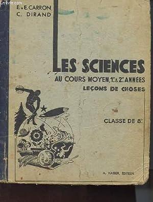 LES SCIENCES AU COURS MOYEN, 1e & 2e ANNEES - LECONS DE CHOSES - CLASSE DE 8E: E&E CARRON & C. ...