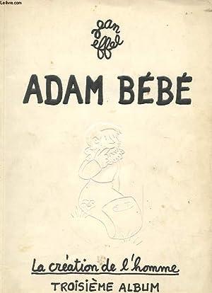 ADAM BEBE - LA CREATION DE L'HOMME - TROISIEME ALBUM: JEAN EFFEL