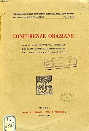 CONFERENSE ORAZIANE TENUTE ALLA UNIVERSITA CATTOLICA DEL: COLLECTIF