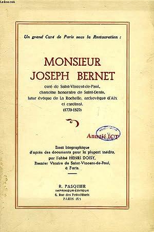 UN GRAND CURE DE PARIS SOUS LA RESTAURATION: MONSIEUR JOSEPH BERNET, CURE DE SAINT-VINCENT-DE-PAUL,...