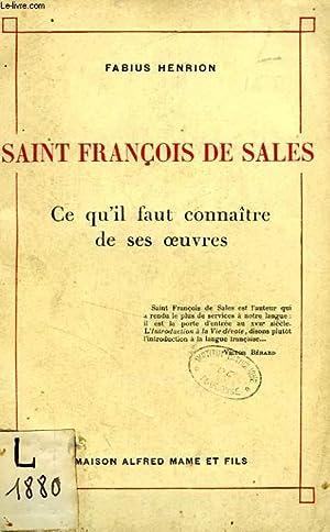 SAINT FRANCOIS DE SALES, CE QU'IL FAUT CONNAITRE DE SES OEUVRES: HENRION FABIUS