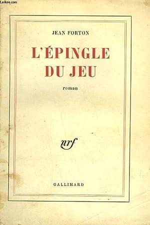 L'EPINGLE DU JEU.: FORTON JEAN.
