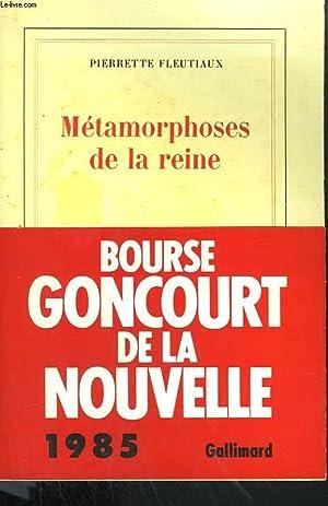 METAMORPHOSES DE LA REINE.: FLEUTIAUX PIERRETTE.