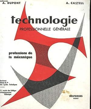 TECHNOLOGIE PROFESSIONNELLE GENERALE - PROFESSIONS DE LA MECANIQUE: A. DUPONT - A. CASTELL