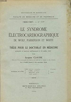 LE SYNDROME ELECTROCARDIOGRAPHIQUE DE WOLF PARKINSON ET WHITE - THESE POUR LE DOCTORAT EN MEDECINE:...