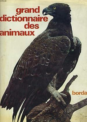 GRAND DICTIONNAIRE DES ANIMAUX. Tome 1 ABEILLE-ASCIDIES: DR MAURICE BURON ET ROBERT BURTON.