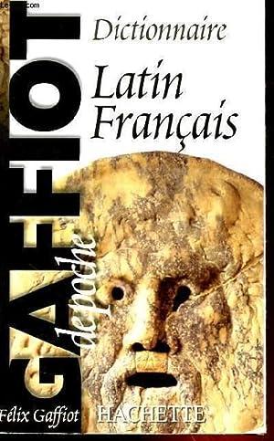 DICTIONNAIRE LATIN-FRANCAIS: FELIX GAFFIOT