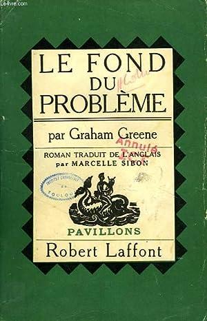 LE FOND DU PROBLEME: GREENE GRAHAM