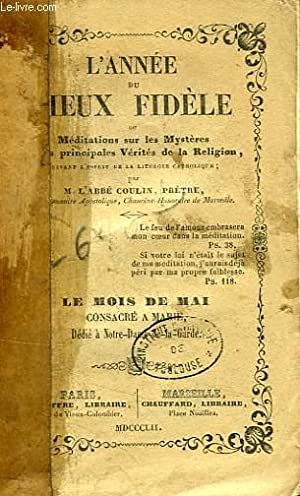 L'ANNEE DU PIEUX FIDELE, OU MEDITATIONS SUR LES MYSTERES ET LES PRINCIPALES VERITES DE LA ...